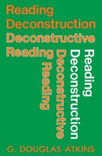 Reading Deconstruction/Deconstructive Reading