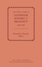 The Public Papers of Governor Edward T. Breathitt, 1963-1967