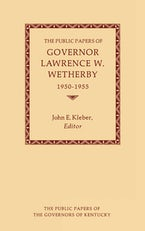 The Public Papers of Governor Lawrence W. Wetherby, 1950-1955