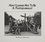 How I Learned Not to Be a Photojournalist