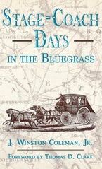 Stage-Coach Days In The Bluegrass