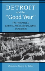 """Detroit And The """"Good War"""""""