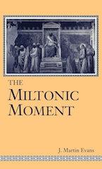 The Miltonic Moment