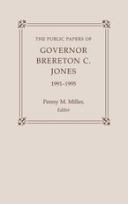 The Public Papers of Governor Brereton C. Jones, 1991-1995