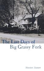 The Last Days of Big Grassy Fork