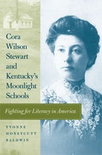 Cora Wilson Stewart and Kentucky's Moonlight Schools