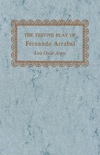 The Festive Play of Fernando Arrabal