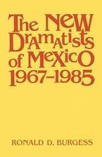 The New Dramatists of Mexico 1967--1985