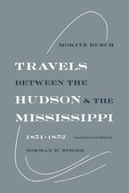Travels Between the Hudson and the Mississippi