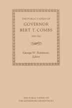 The Public Papers of Governor Bert T. Combs