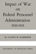 Impact of War on Federal Personnel Administration