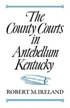 The County Courts in Antebellum Kentucky