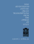 Nine Seventeenth-Century Organ Transcriptions from the Operas of Lully