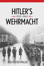 Hitler's Wehrmacht, 1935--1945