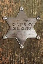 Tales from Kentucky Sheriffs