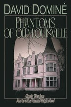 Phantoms of Old Louisville