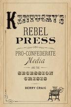 Kentucky's Rebel Press