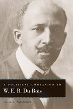 A Political Companion to W. E. B. Du Bois