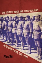The Soldier Image and State-Building in Modern China, 1924-1945