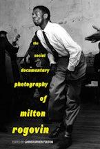 The Social Documentary Photography of Milton Rogovin