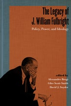 The Legacy of J. William Fulbright