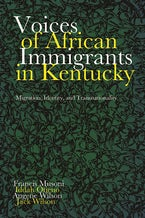 Voices of African Immigrants in Kentucky