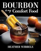 Bourbon Is My Comfort Food
