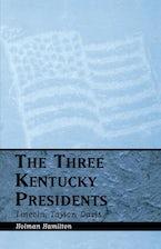 The Three Kentucky Presidents