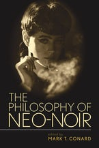 The Philosophy of Neo-Noir