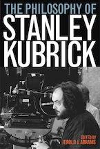The Philosophy of Stanley Kubrick