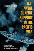 U.S. Naval Gunfire Support in the Pacific War